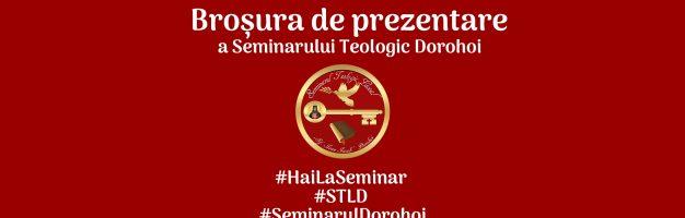 Broșura de prezentare a Seminarului Teologic Dorohoi